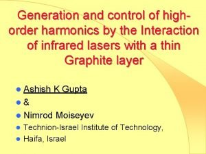 Generation and control of highorder harmonics by the