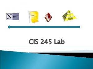 CIS 245 Lab CIS 245 Software Engineering Lab
