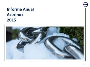 Informe Anual Acerinox 2015 1 Informe Anual N
