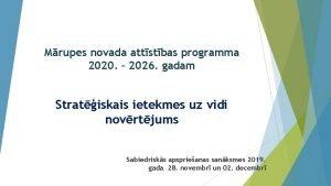 Mrupes novada attstbas programma 2020 2026 gadam Stratiskais