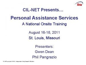 CILNET Presents Personal Assistance Services A National Onsite