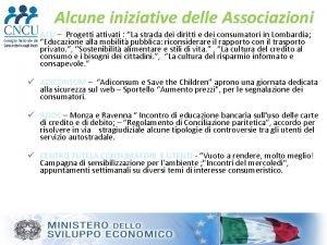 Alcune iniziative delle Associazioni ACU Progetti attivati La