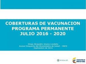 COBERTURAS DE VACUNACION PROGRAMA PERMANENTE JULIO 2016 2020
