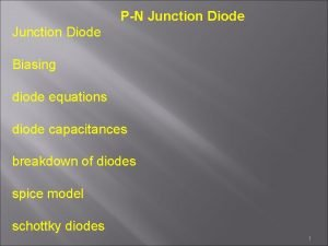 PN Junction Diode Biasing diode equations diode capacitances