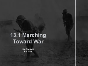 13 1 Marching Toward War Ms Bielefeld Fall