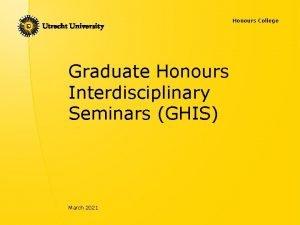 Honours College Graduate Honours Interdisciplinary Seminars GHIS March
