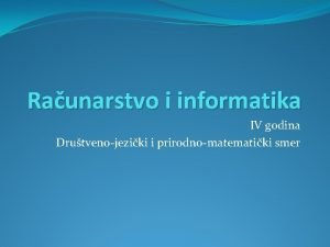 Raunarstvo i informatika IV godina Drutvenojeziki i prirodnomatematiki