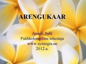 ARENGUKAAR Anneli Salk Pshholoogiline nustaja www synergia ee