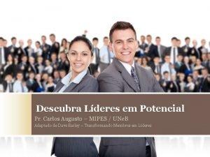 Descubra Lderes em Potencial Pr Carlos Augusto MIPES