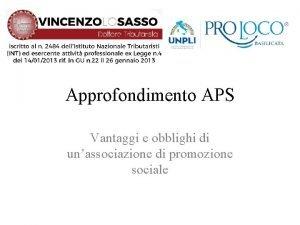 Approfondimento APS Vantaggi e obblighi di unassociazione di
