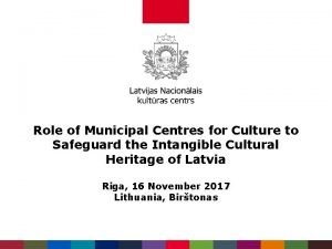 Role of Municipal Centres for Culture to Safeguard