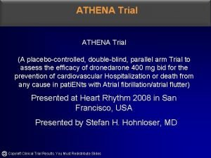 ATHENA Trial A placebocontrolled doubleblind parallel arm Trial