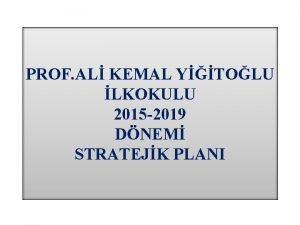 PROF AL KEMAL YTOLU LKOKULU 2015 2019 DNEM