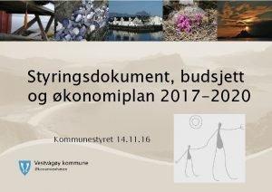 Styringsdokument budsjett og konomiplan 2017 2020 Kommunestyret 14