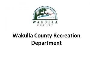 Wakulla County Recreation Department Wakulla County Recreation Mission