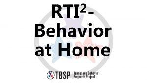 2 RTI Behavior at Home 2 RTI Behavior