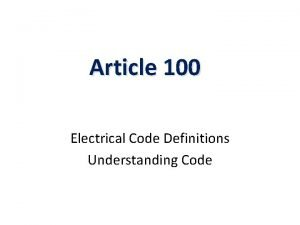 Article 100 Electrical Code Definitions Understanding Code Accessible