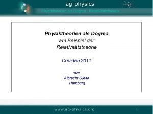 Physiktheorien als Dogma Relativittstheorie Physiktheorien als Dogma am