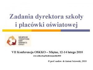 Zadania dyrektora szkoy i placwki owiatowej VII Konferencja