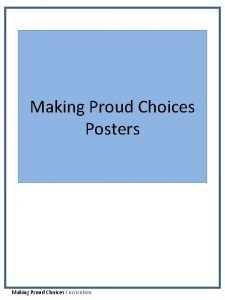 Making Proud Choices Posters Making Proud Choices Curriculum