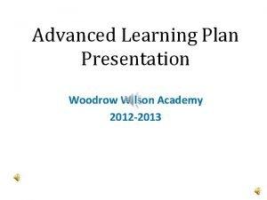 Advanced Learning Plan Presentation Woodrow Wilson Academy 2012