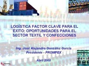 LOGSTICA FACTOR CLAVE PARA EL XITO OPORTUNIDADES PARA