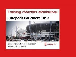 Training voorzitter stembureau Europees Parlement 2019 Gemeente Eindhoven