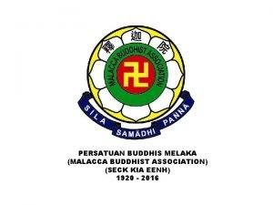 PERSATUAN BUDDHIS MELAKA MALACCA BUDDHIST ASSOCIATION SECK KIA
