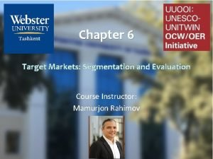 Chapter 6 Target Markets Segmentation and Evaluation Course
