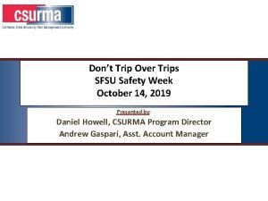Dont Trip Over Trips SFSU Safety Week October