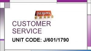 CUSTOMER SERVICE UNIT CODE J6011790 UNIT 3 CUSTOMER