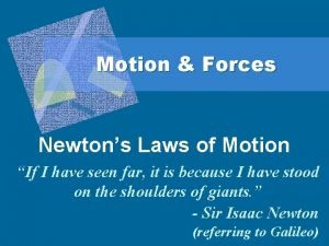 Motion Forces Newtons Laws of Motion If I