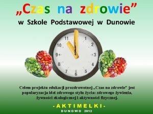 Czas na zdrowie w Szkole Podstawowej w Dunowie