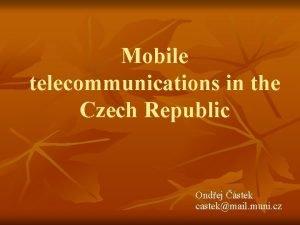 Mobile telecommunications in the Czech Republic Ondej stek