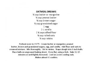 OATMEAL DREAMS cup butter or margarine cup peanut