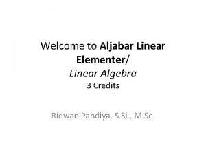 Welcome to Aljabar Linear Elementer Linear Algebra 3