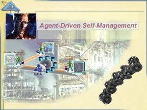 AgentDriven SelfManagement Resource Agent Device Resource Agent Expert
