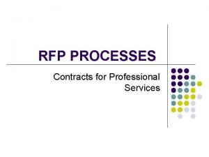 RFP PROCESSES Contracts for Professional Services RFP Requirements