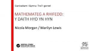 Cwricwlwm i Gymru Troir gornel MATHEMATEG A RHIFEDD