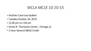 WCLA MCLE 10 20 15 Another Case Law