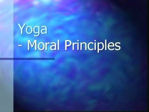 Yoga Moral Principles Namaskar n It means n