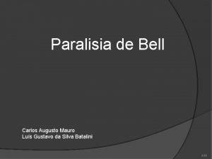 Paralisia de Bell Carlos Augusto Mauro Lus Gustavo
