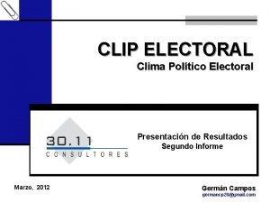 CLIP ELECTORAL Clima Poltico Electoral Presentacin de Resultados