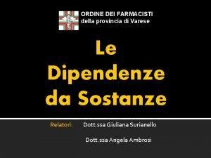ORDINE DEI FARMACISTI della provincia di Varese Le