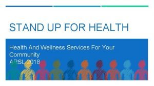 STAND UP FOR HEALTH Health And Wellness Services