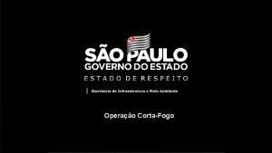 Operao CortaFogo Autorizao emitida pela CETESB SITUAO ATUAL