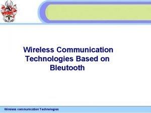 Wireless Communication Technologies Based on Bleutooth Wireless communication