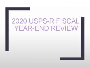 2020 USPSR FISCAL YEAREND REVIEW 2020 Fiscal YearEnd