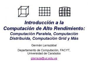 Introduccin a la Computacin de Alto Rendimiento Computacin