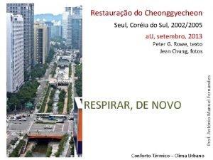 Restaurao do Cheonggyecheon Seul Coria do Sul 20022005